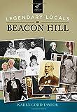 Legendary Locals of Beacon Hill