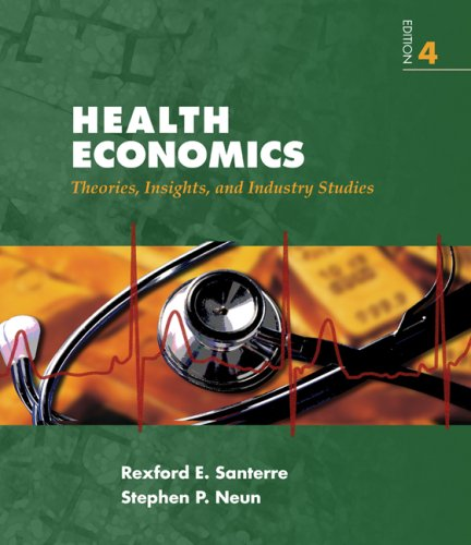 Health Economics: Theories, Insights, and Industries Studies