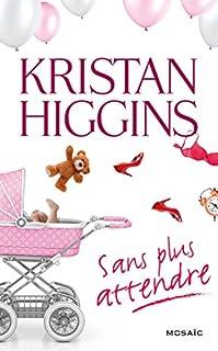 Sans plus attendre, Higgins, Kristan