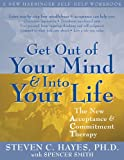 img - for Get Out of Your Mind and Into Your Life: The New Acceptance and Commitment Therapy (A New Harbinger Self-Help Workbook) book / textbook / text book