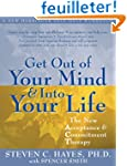 Get Out of Your Mind & Into Your Life...