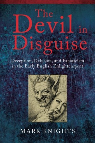 The Devil in Disguise: Deception, Delusion, and Fanaticism in the Early English Enlightenment (The Devils Delusion compare prices)