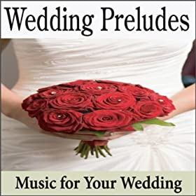 Amazon Wedding Preludes Top Instrumental Preludes For Weddings Wedding Music Pre