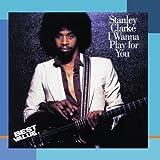 Clarke, stanley I Wanna Play For You Mainstream Jazz