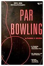 Par Bowling: Progressive method of bowling…