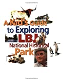 A Kid's Guide to Exploring LBJ National Historical Park