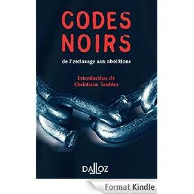 Codes noirs, de l'esclavage aux abolitions - 1�d. : de l'esclavage aux abolitions (� savoir)
