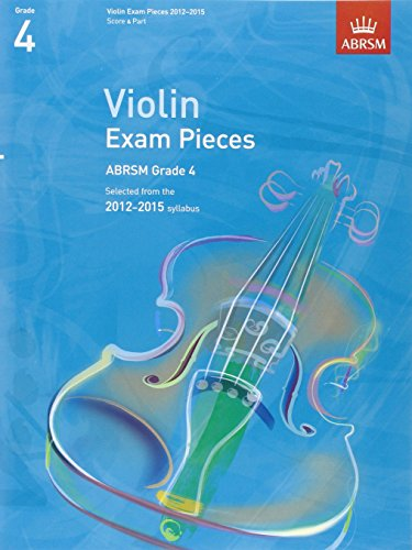 Violin Exam Pieces 2012-2015, ABRSM Grade 4, Score & Part: Selected from the 2012-2015 syllabus (ABRSM Exam Pieces)