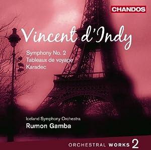 Vincent d'Indy : Symphonie n° 2 - Tableaux de voyage - Karadec (Oeuvres orchestrales vol. 2)