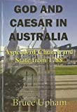 God and Caesar in Australia: Aspects of church and state from 1788