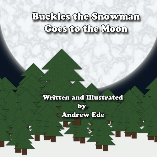 Buckles the Snowman Goes to the Moon PDF