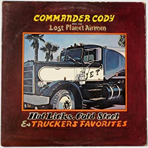 Hot Licks, Cold Steel & Truckers' Favorites