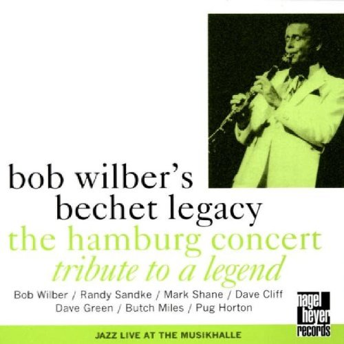 The Hamburg Concert: Tribute To A Legend by Bob Wilber