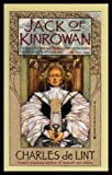 Jack of Kinrowan (0812538986) by Charles De Lint