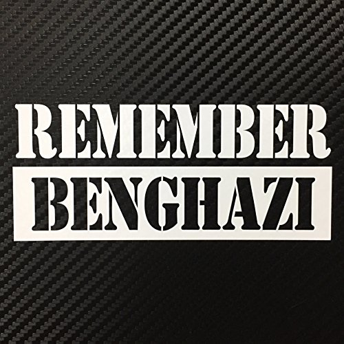 Remember Benghazi Hillary Trump Decal Sticker Custom Diecut Vinyl - Custom die cut vinyl stickers how to apply