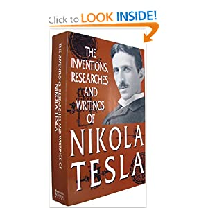 Click to buy Tesla Inventions: The Inventions, Researches and Writings of Nikola Tesla <b>Paperback</b> from Amazon!