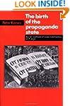 The Birth of the Propaganda State: So...