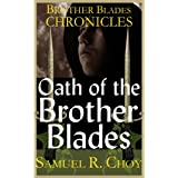 Oath of the Brother Blades (Brother Blades Chronicles)
