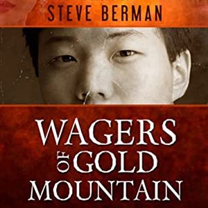 Wagers of Gold Mountain Audiobook