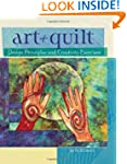 Art + Quilt: Design Principles and Cr...