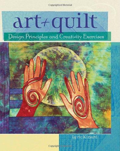 Art + Quilt: Design Principles and Creativity Exercises (Art Quilt Design compare prices)