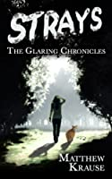 Strays (Dark Fantasy) (The Glaring Chronicles) [Kindle Edition]