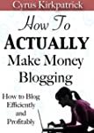 How to Actually Make Money Blogging:...