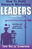 How To Build Network Marketing Leaders Volume Two: Activities and Lessons for MLM Leaders