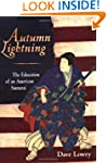 Autumn Lightning: Education of an Ame...