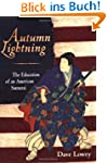 Autumn Lightning: The Education of an...