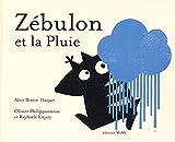 vignette de 'Zébulon<br /> Zébulon et la pluie (Alice Brière-Haquet)'