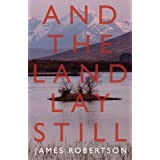 And the Land Lay Stillby James Robertson