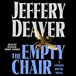 The Empty Chair: A Lincoln Rhyme Novel, Book 3 | Jeffery Deaver