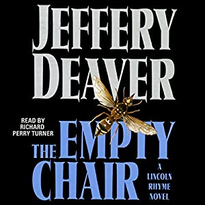 The Empty Chair: A Lincoln Rhyme Novel, Book 3 | [Jeffery Deaver]