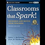 Classrooms that Spark!: Recharge and Revive Your Teaching | Emma S. McDonald,Dyan M. Hershman