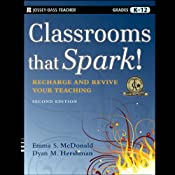 Classrooms that Spark!: Recharge and Revive Your Teaching | [Emma S. McDonald, Dyan M. Hershman]
