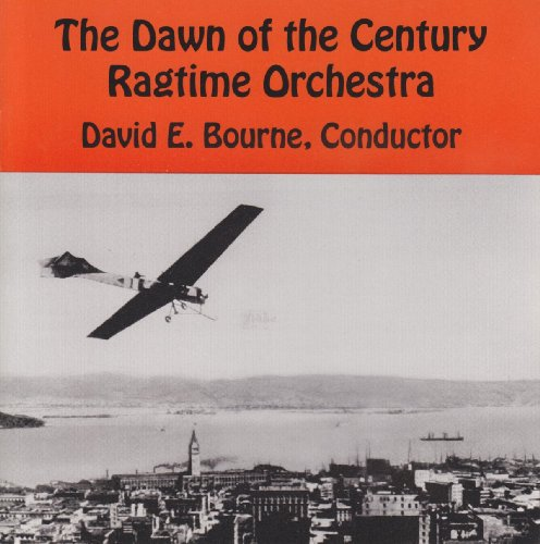 The Dawn of the Century Ragtime Orchestra by Percy Wenrich, Mike Baird, Charles [03] L. Johnson, R. Anthony Zita and Fred Hagar