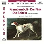 Krambambuli - Der Fink - Die Spitzin | Marie von Ebner-Eschenbach