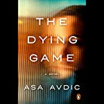 The Dying Game: A Novel | Asa Avdic