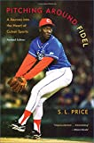 img - for Pitching Around Fidel: A Journey into the Heart of Cuban Sports book / textbook / text book