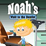 Noah's Visit to the Dentist |  Jupiter Kids