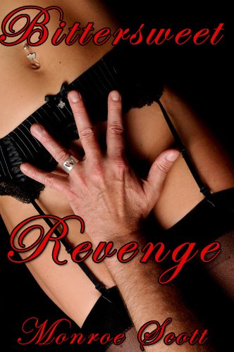 Bittersweet Revenge by Monroe Scott