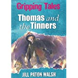 Gripping Tales: Thomas and the Tinnersby Jill Paton Walsh