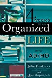img - for 4 Weeks To An Organized Life With AD/HD book / textbook / text book