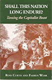 img - for Shall This Nation Long Endure?: Taming the Capitalist Beast book / textbook / text book