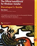 Bob Baker The Official Installshield for Windows Installer Developer's Guide (Professional Mindware)
