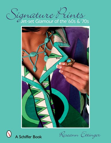 Signature Prints: Jet Set Glamour of the '60s & '70s (Schiffer Books)