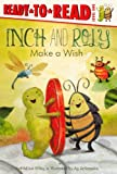 Inch and Roly Make a Wish (Ready-To-Read: Level 1 (Pb)) (0606269126) by Wiley, Melissa