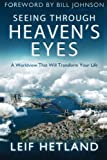 img - for Seeing Through Heaven's Eyes: A World View that will Transform Your Life book / textbook / text book