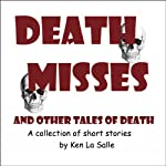 Death Misses and Other Tales of Death | Ken La Salle
